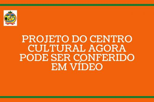 Projeto do Centro Cultural agora pode ser conferido em vídeo
